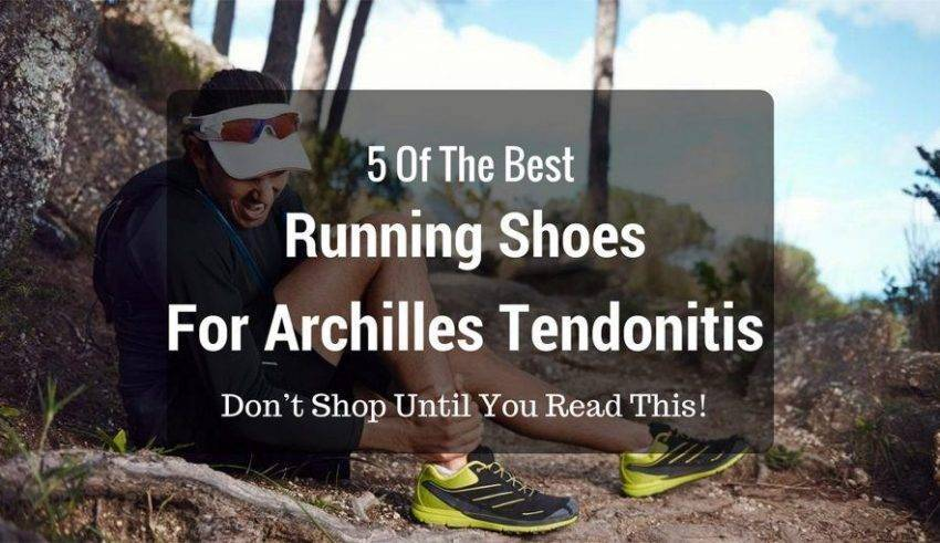 Top 3 Best Running Shoes for Achilles Tendonitis Joggesko  Running Shoes
