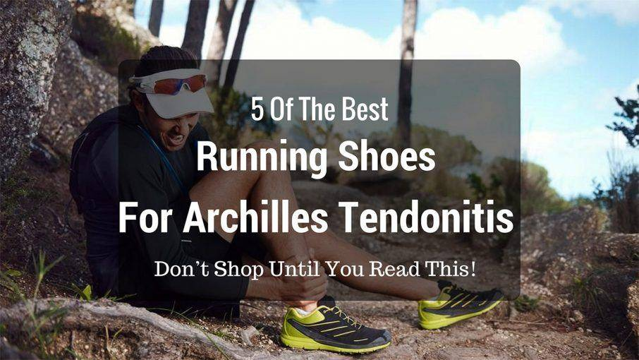 Top 3 Best Running Shoes for Achilles Tendonitis