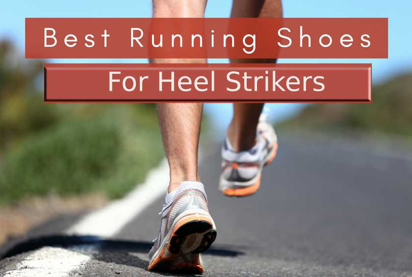 Top 10 Best Running Shoes for Heel Strikers