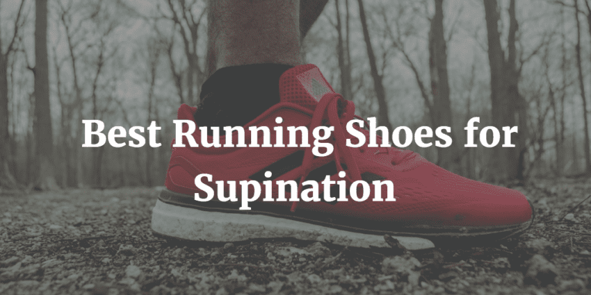 Top 10 Best Running Shoes for supinators